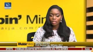 Rubbin Minds: Big Brother Naija Gave Me A Bigger Platform -- Bisola Pt. 3