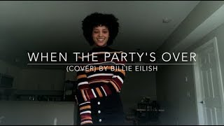 When The Party's Over (cover) By Billie Eilish