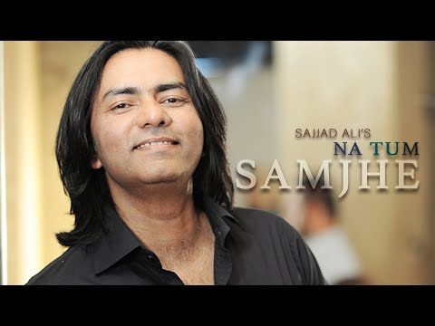 Xxx Mp4 Sajjad Ali Na Tum Samjhe Official Video 3gp Sex