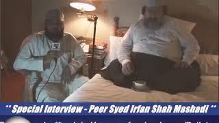 Special Interview Allama Peer Syed Irfan Shah Mashadi