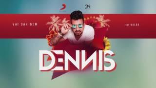 Dennis - Vai Dar Bom Feat. Naldo  (Áudio Oficial)