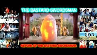 The Bastard Swordsman and Return of the Bastard Swordsman Music Video Tribute HD