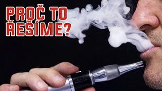 Jsou e-cigarety zdraví škodlivé? - Proč to řešíme? #428