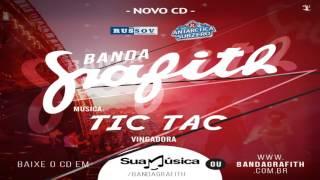 Banda Grafith - Tic Tac | Verão 2016 (Vingadora)