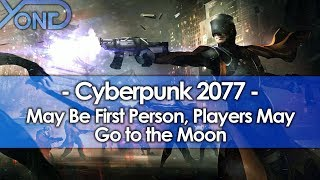 Cyberpunk 2077 May Be First Person, Players May Go to the Moon