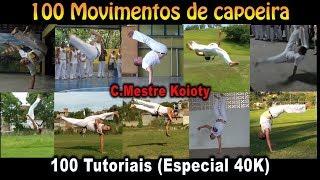 100 Movimentos de capoeira (Especial 40K - C.Mestre Koioty Herança de Zumbi) Tutoriais