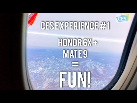 Honor 6X + Huawei Mate 9 = FUN! (CES #1)