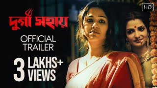 Durga Sohay Official Trailer | Arindam Sil | Sohini | Tonushree | Indrasish | Kaushik Sen | Bickram