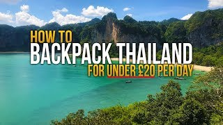 HOW TO TRAVEL THAILAND FOR UNDER £20 PER DAY *INCLUDING ACCOMMODATION*