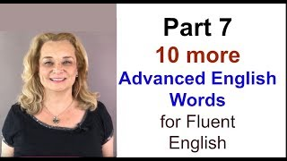 part 7 - Ten More Advanced English Words for More Fluent English | Accurate English