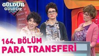 Güldür Güldür Show 164. Bölüm   Para Transferi