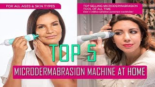 Microdermabrasion Machine At Home || Top 5 Microdermabrasion Machine At Home