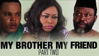 My Brother My Best Friend [Part 2] - Latest 2016 Nigerian Nollywood Drama Movie (English Full HD)
