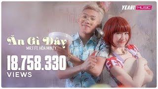 Ăn Gì Đây | Mr.T ft. Hòa Minzy | Yeah1 Superstar  (Official Music video)