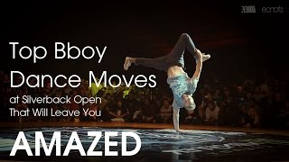 Top Bboy Dance Moves at Silverback Open '14 That Will Leave You AMAZED