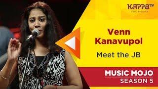 Venn Kanavupol - Meet the JB - Music Mojo Season 5 - Kappa TV