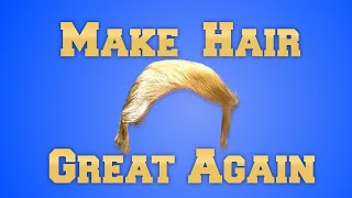 How to make your hair look like Donald Trump