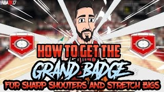 NBA 2K17 Grand Badge Tutorial - SHARPSHOOTERS - STRETCH BIGS