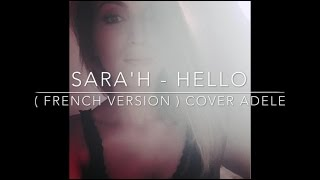 SARA'H - HELLO ( FRENCH VERSION ) COVER ADELE