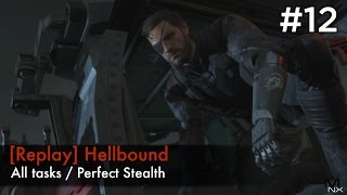 【MGSV:TPP】Episode 12 : [Replay] Hellbound (S Rank/All Tasks/Perfect Stealth)