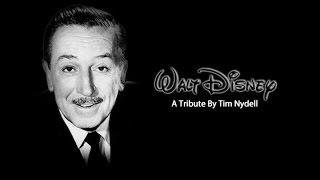 Walt Disney Tribute (R.I.P. Uncle Walt)