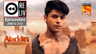 Weekly ReLIV - Aladdin - 3rd June To 7th June 2019 - Episodes 208 To 212