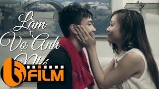 Phim Hay 2017 | Làm Vợ Anh Nhé | Tổng Hợp Phim Ngắn Hay Ý Nghĩa