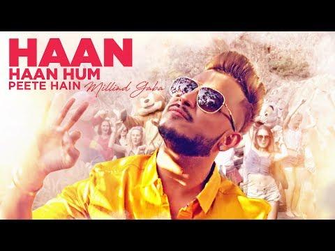 Millind Gaba: Haan Haan Hum Peete Hain Video Song | New Hindi Song 2017