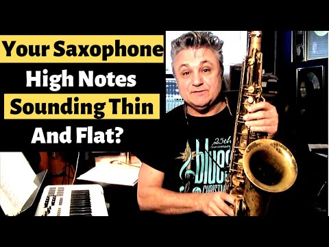 Saxophone High Notes Sounding Thin & Flat? Here's How to Fix It