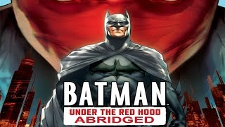 Batman: Under The Red Hood Abridged