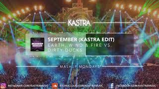 Earth, Wind, & Fire - September (Kastra Edit) | MASHUP MONDAY