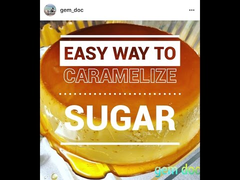 EASY WAY TO CARAMELIZE SUGAR FOR LECHE FLAN USING OVEN
