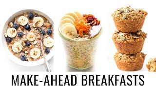 MAKE-AHEAD VEGAN BREAKFASTS | 3 healthy recipes for work + school