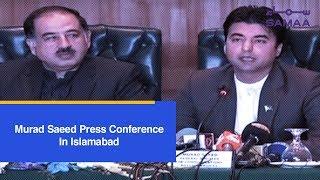 Murad Saeed Press Conference In Islamabad | SAMAA TV | January 12,2019