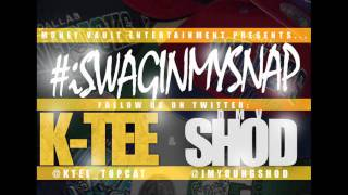 K-TEE & DMV SHOD -Swag In My Snap