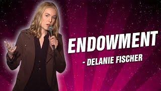 Delanie Fischer: Endowment (Stand Up Comedy)