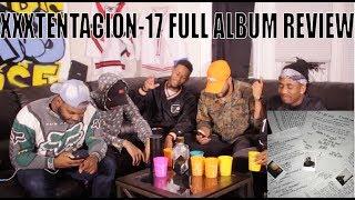 XXXTENTACION - 17 FULL ALBUM REVIEW/REACTION