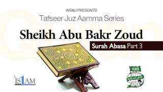 Quran Tafsir - Surah Abasa (Part 3) - Sh Abu Bakr Zoud