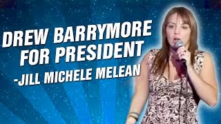 Jill Michele Melean: Drew Barrymore For President (Stand Up Comedy)