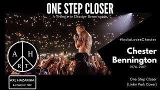 Linkin Park Chester Bennington Tribute from India | Axl Hazarika Rainbow Trip | One Step Closer