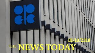 News Today 01/18/2018 | Donald Trump | OPEC Sees More Oil Supply From Rivals, Countering Its Cu...