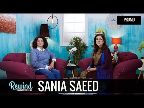 Sania Saeed on Rewind with Samina Peerzada | Most Amazing Woman | Powerful Role in Aseer Zadi