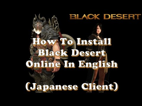 How To Download Black Desert Online In English (Japanese Client)