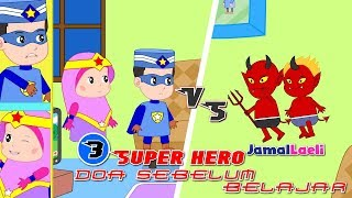 Super Hero Seri 3-Doa Sebelum Belajar-Anak Islam-Bersama Jamal Laeli