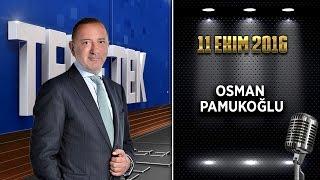 Teke Tek - 11 Ekim 2016 (Osman Pamukoğlu)