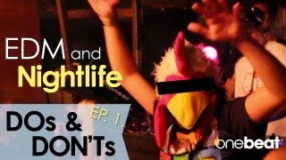 EDM and Nightlife DOs & DON'Ts Ep.1