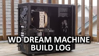 Video Editing Workstation Build Log - WD Dream Machine For Good