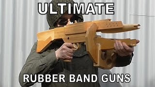 ULTIMATE rubber band guns