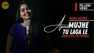 Apnaa Mujhe Tu Lagaa   cover by Nidhi Hegde   Sing Dil Se Unplugged   1920 Evil Returns