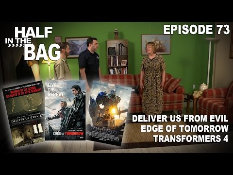 Half in the Bag Deliver Us From Evil Edge of Tomorrow and Transformers 4
